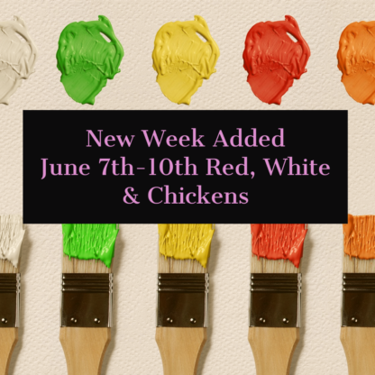 SOLD OUT-Added New - June 7th -10th: Red, White & Chickens